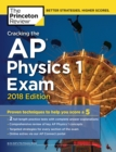 Cracking the AP Physics 1 Exam, 2018 Edition : Proven Techniques to Help You Score a 5 - eBook