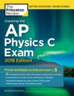 Cracking the AP Physics C Exam, 2018 Edition : Proven Techniques to Help You Score a 5 - eBook