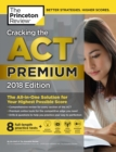 Cracking the ACT Premium Edition with 8 Practice Tests, 2018 : The All-in-One Solution for Your Highest Possible Score - eBook