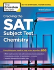 Cracking the SAT Subject Test in Chemistry, 16th Edition : Everything You Need to Help Score a Perfect 800 - eBook