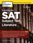 Cracking the SAT Subject Test in Literature, 16th Edition : Everything You Need to Help Score a Perfect 800 - eBook