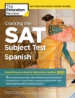 Cracking the SAT Subject Test in Spanish, 16th Edition : Everything You Need to Help Score a Perfect 800 - eBook