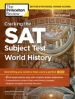 Cracking the SAT Subject Test in World History, 2nd Edition : Everything You Need to Help Score a Perfect 800 - eBook