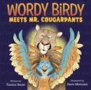 Wordy Birdy Meets Mr. Cougarpants - Book