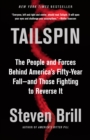 Tailspin : The People and Forces Behind America's Fifty-Year Fall--and Those Fighting to  Reverse It - eBook