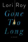 Gone Too Long : A Novel - Book