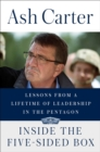 Inside The Five-sided Box : Lessons from a Lifetime of Leadership in the Pentagon - Book