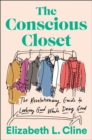 The Conscious Closet : The Revolutionary Guide to Looking Good While Doing Good - Book