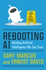 Rebooting AI : Building Artificial Intelligence We Can Trust - Book
