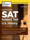 Cracking the SAT Subject Test in U.S. History, 2nd Edition : Everything You Need to Help Score a Perfect 800 - eBook