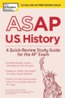 ASAP U.S. History: A Quick-Review Study Guide for the AP Exam - eBook