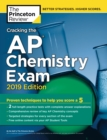 Cracking the AP Chemistry Exam : 2019 Edition - Book