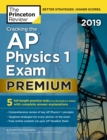 Cracking the AP Physics 1 Exam 2019 : Premium Edition - Book