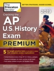 Cracking the AP U.S. History Exam 2019 : Premium Edition - Book