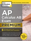 Cracking the AP Calculus AB Exam 2019, Premium Edition : 6 Practice Tests + Complete Content Review - eBook