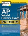 Cracking the AP World History Exam 2019, Premium Edition : 5 Practice Tests + Complete Content Review - eBook