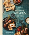 Food52 Any Night Grilling : 60 Ways to Fire Up Dinner (and More) - Book