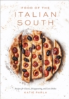 Food of the Italian South : Recipes for Classic, Disappearing, and Lost Dishes - Book
