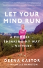 Let Your Mind Run : A Memoir of Thinking My Way to Victory - Book