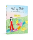 Getting There : A Guidebook for Growing Up - Book