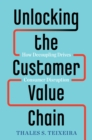 Unlocking the Customer Value Chain : How Decoupling Drives Consumer Disruption - Book