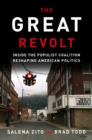 Great Revolt : Inside the Populist Coalition Reshaping American Politics - Book