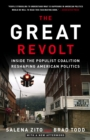 The Great Revolt : Inside the Populist Coalition Reshaping American Politics - eBook