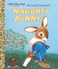 Richard Scarry's Naughty Bunny - Book
