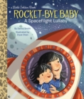 Rocket-Bye Baby : A Spaceflight Lullaby - Book