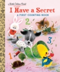 I Have a Secret : A First Counting Book - Book