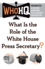 What Is the Role of the White House Press Secretary? : A Good Answer to a Good Question - eBook