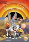 What Is the Story of Looney Tunes? - Book
