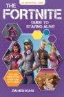 The Fortnite Guide to Staying Alive : Tips and Tricks for Every Kind of Player - eBook