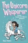 The Unicorn Whisperer : Another Phoebe and Her Unicorn Adventure - Book