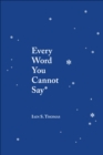 Every Word You Cannot Say - eBook