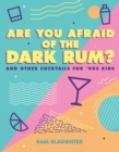 Are You Afraid of the Dark Rum? : and Other Cocktails for '90s Kids - eBook