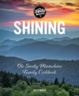 Shining : Ole Smoky Moonshine Family Cookbook - eBook