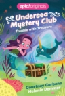 Trouble with Treasure (Undersea Mystery Club Book 2) - Book