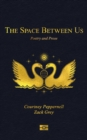The Space Between Us : Poetry and Prose - Book
