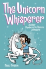 The Unicorn Whisperer (Phoebe and Her Unicorn Series Book 10) : Another Phoebe and Her Unicorn Adventure - eBook