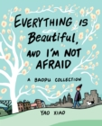 Everything Is Beautiful, and I'm Not Afraid : A Baopu Collection - eBook