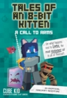 Tales of an 8-Bit Kitten: A Call to Arms (Book 2) : An Unofficial Minecraft Adventure