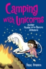 Camping with Unicorns (Phoebe and Her Unicorn Series Book 11) : Another Phoebe and Her Unicorn Adventure - eBook