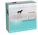 The Untethered Soul 2022 Day-to-Day Calendar : The Journey Beyond Yourself - Book
