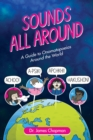 Sounds All Around : A Guide to Onomatopoeias Around the World - eBook