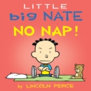 Little Big Nate: No Nap! - eBook