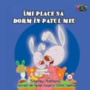 Imi place sa dorm in patul meu : I Love to Sleep in My Own Bed- Romanian edition - eBook