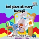 Imi place sa merg la cresa : I Love to Go to Daycare - Romanian edition - eBook