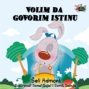 Volim da govorim istinu : I Love to Tell The Truth - Serbian Latin Edition - eBook