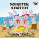 Szeretek segiteni : I Love to Help - Hungarian edition - eBook